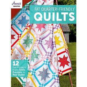Fat Quarter-Friendly Quilts Book by Annie's Quilting