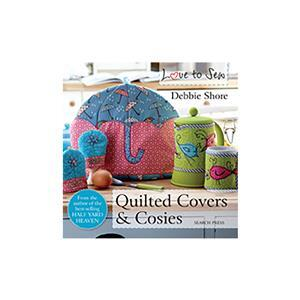 Love to Sew: Quilted Covers & Cosies Book by Debbie Shore