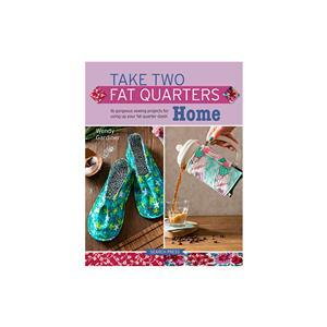 Take Two Fat Quarters Book: Home by Wendy Gardiner