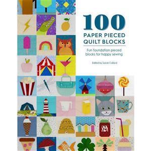 100 Paper Pieced Quilt Blocks Book by Sarah Callard