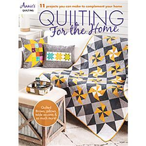 Quilting for the Home by Annie's Quilting Book