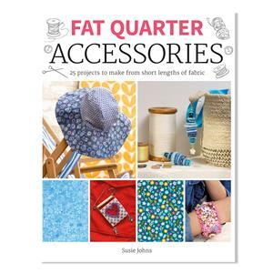 Fat Quarter Accessories Book by Susie Johns