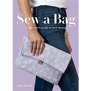 Sew A Bag - A Beginner's Guide to Hand Sewing Book by Amy Karol