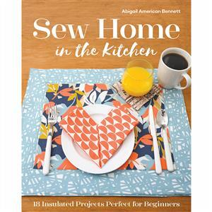 Sew Home In The Kitchen Book By Abigail American Bennett
