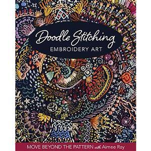 Doodle Stitching Embroidery Art by Aimee Ray Book