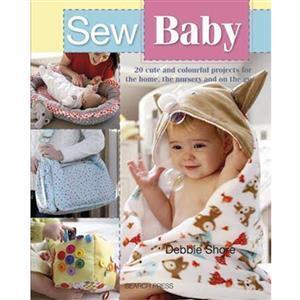 Sew Baby Book by Debbie Shore