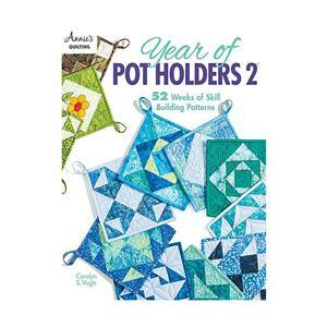 Annie's Quilting - Year of Pot Holders 2 Book by Carolyn S. Vagts