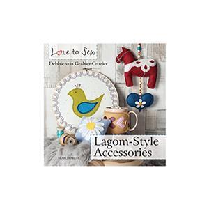 Love to Sew - Lagom-Style Accessories by Debbie von Grabler-Crozier Book
