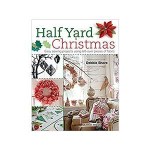 Half Yard Christmas Book by Debbie Shore