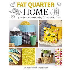 Fat Quarter - Home by Amanda Russell & Juliet Bawden Book