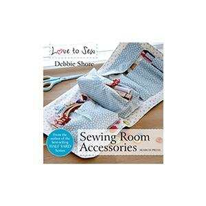 Love to Sew: Sewing Room Accessories by Debbie Shore Book
