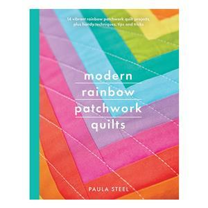 Modern Rainbow Patchwork Quilts Book by Paula Steel