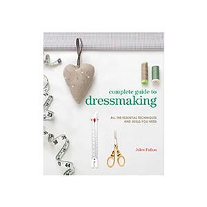 Complete Guide To Dressmaking Book by Jules Fallon