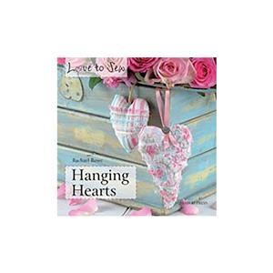 Love to Sew - Hanging Hearts by Rachael Rowe Book