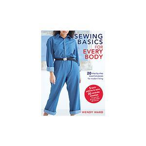 Sewing Basics For Every Body Book by Wendy Ward