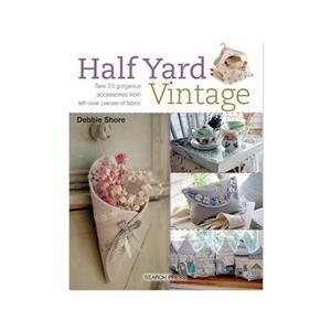 Half Yard Vintage by Debbie Shore Book