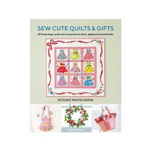 Sew Cute Quilts & Gifts book by Atsuko Matsuyama
