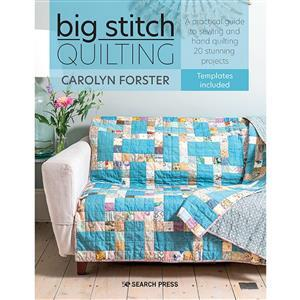 Big Stitch Quilting Book by Carolyn Forster