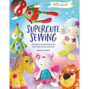 Melly & Me Supercute Sewing Book by Melanie McNeice