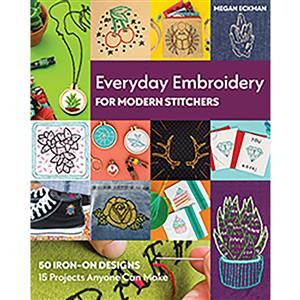 Everyday Embroidery for Modern Stitchers Book by Megan Eckman
