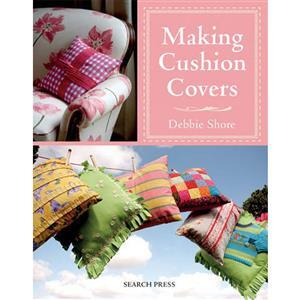 Making Cushion Covers Book by Debbie Shore