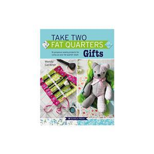 Take Two Fat Quarters Book: Gifts by Wendy Gardiner